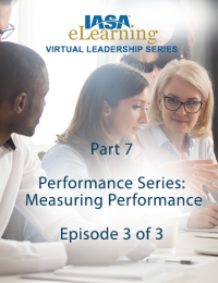 IASA Virtual Leadership Series - Part 7: Performance - #3 of 3: Measuring Performance