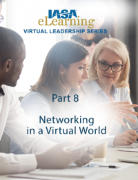 IASA Virtual Leadership Series - Part 8: Networking in a Virtual World
