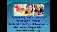 Developing English Learner's Vocabulary and Comprehension Through Meta-Morphological Awareness