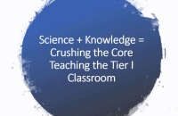 Science + Knowledge = Crushing the Core: Teaching the Tier I Classroom