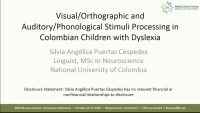 Visual/Orthographic and Auditory/Phonological Stimuli Processing in Colombian Children With Dyslexia