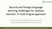 Second and Foreign Language Learning Challenges for Dyslexic Learners: A Multilingual Approach