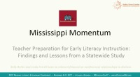 Mississippi Momentum: Teacher Preparation for Early Literacy Instruction--Findings and Lessons From a Statewide Study