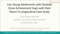 Can Young Adolescents With Dyslexia Close Achievement Gaps With Their Peers? A Longitudinal Case Study