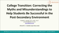College Transition: Correcting the Myths and Misunderstandings to Help Students Be Successful in the Post-Secondary Environment