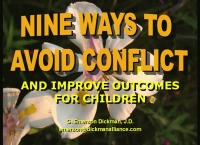 Avoiding Conflict to Obtain the Right Result for the Child