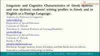 Linguistic and Cognitive Characteristics of Greek Dyslexic and Nondyslexic Students Writing Profiles in Greek and in English as a Foreign Language