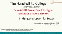 The Hand-off to College: From ADHD Parent Coach to Higher Ed Student Services — Bridging the Support for Success