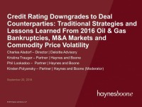 Credit Rating Downgrades to Deal Counterparties: Traditional Strategies and Lessons Learned From 2016 Oil & Gas Bankruptcies, M&A Markets, and Commodity Price Volatility