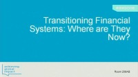 Transitioning Financial Systems: Where Are They Now?