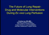 PRE-MEETING SYMPOSIUM 03: Current Innovations and Future of EVLP -- The Future of Lung Repair - Drug and Molecular Interventions during EVLP