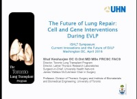 PRE-MEETING SYMPOSIUM 03: Current Innovations and Future of EVLP -- The Future of Lung Repair - Cell and Gene Interventions during EVLP Mechanisms of Injury