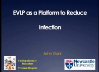 PRE-MEETING SYMPOSIUM 03: Current Innovations and Future of EVLP -- EVLP as a Platform to Reduce Infection