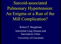 PRE-MEETING SYMPOSIUM 04: Under Pressure: Pulmonary Hypertension in Parenchymal Lung Disease -- Sarcoid-associated Pulmonary Hypertension: An Enigma or a Run of the Mill Complication?