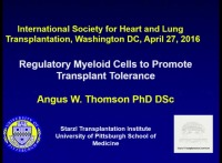 PRE-MEETING SYMPOSIUM 06: Back to the Future: Cell Therapy for Thoracic Organ Failure and Transplant? -- Myeloid Cells to Induce Transplant Tolerance