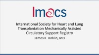 2016: Opening Plenary Session: Transplantation: Where Does the Science End and the Art Begin? -- IMACS Registry Report