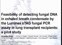 2016: CONCURRENT SESSION 13: Philip K. Caves Award Candidate Presentations -- Feasibility of Detecting Fungal DNA in Exhaled Breath Condensate by the Luminex Multiplex xTAG Fungal PCR Assay in Lung Transplant Recipients: A Pilot Study