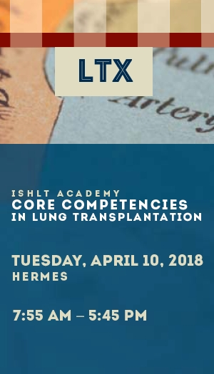 2018 ISHLT Academy: Core Competencies in Lung Transplantation