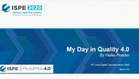 """""""My Life in Quality 4.0"""": Let's Imagine Pharma 4.0 in Real Life, What Would My Day-to-Day Business Look Like"""