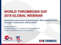 World Thrombosis Day 2018 Webinar -- Hospital-Associated Venous Thromboembolism: What You Need to Know