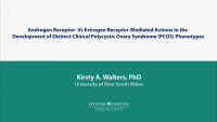 Androgen Receptor- Vs Estrogen Receptor-Mediated Actions in the Development of Distinct Clinical Polycystic Ovary Syndrome (PCOS) Phenotypes