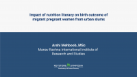 Impact of nutrition literacy on birth outcome of migrant pregnant women from urban slums
