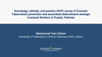 Knowledge, attitude, and practice (KAP) survey of Zoonotic Tuberculosis prevention and associated determinants amongst Livestock Workers in Punjab, Pakistan.