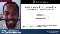 Short Talk: Modeling Airway Dysfunction in Asthma Using Synthetic Mucus Biomaterials