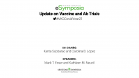 Update on Vaccine and Ab Trials