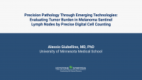 Precision Pathology Through Emerging Technologies: Evaluating Tumor Burden in Melanoma Sentinel Lymph Nodes by Precise Digital Cell Counting icon
