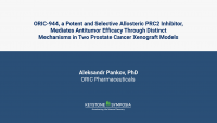 ORIC-944, a Potent and Selective Allosteric PRC2 Inhibitor, Mediates Antitumor Efficacy Through Distinct Mechanisms in Two Prostate Cancer Xenograft Models icon