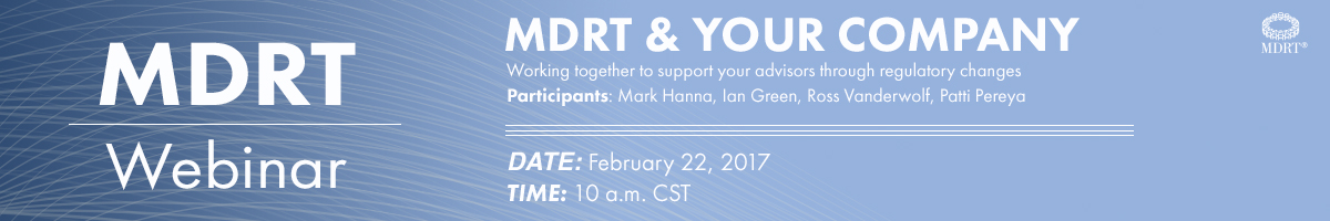 MDRT & Your Company: Working Together to Support Your Advisors Through Regulatory Changes