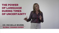 The Power of Language During Times of Uncertainty