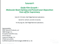 Tutorial P: Oxide Film Growth - Molecular Beam Epitaxy and Pulsed Laser Deposition Face-off for Supremacy<br />Part 1: Oxide Film Growth Techniques