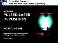 Tutorial P: Oxide Film Growth - Molecular Beam Epitaxy and Pulsed Laser Deposition Face-off for Supremacy<br />Part 3: Modern PLD Growth Methods
