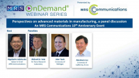 MRS Communications 10th Anniversary: Perspectives on advanced materials in manufacturing, a panel discussion
