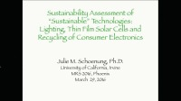 "Sustainability Assessments of ""Sustainable"" Technologies: Lighting, Thin-Film Solar Cells and Recycling of Consumer Electronics"