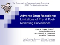 Plenary Session 1: Navigating the New Age of Adverse Drug Reactions<br /><br />ADRs: Limitations of Pre- & Post-Marketing Surveillance