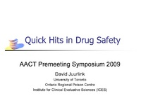 Plenary Session 2: Drug Toxicity: Mechanisms & Clinical Effects<br /><br />Quick Hits in Drug Safety