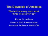 Plenary Session 2: Drug Toxicity: Mechanisms & Clinical Effects<br /><br />The Downside of Antidotes