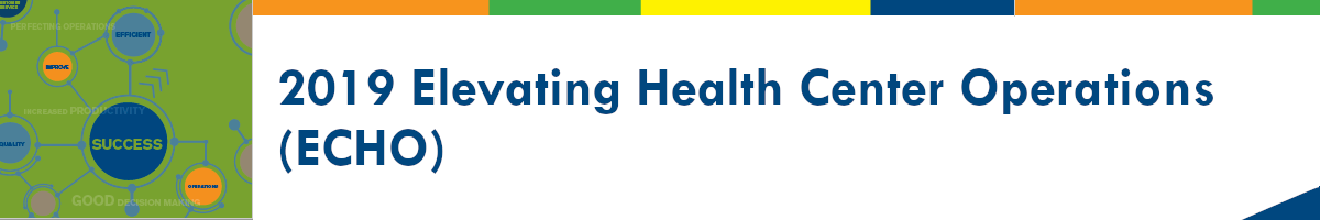 2019 Elevating Health Center Operations (ECHO)