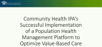 Community Health IPA's Successful Implementation of a Population Health Management Platform to Optimize Value-Based Care
