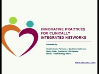 Innovative Practices for Clinically Integrated Networks