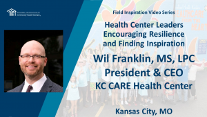 Health Center Leaders Encouraging Resilience and Finding Inspiration: KC Care Health Center