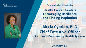 Health Center Leaders Encouraging Resilience and Finding Inspiration: Southeast Community Health Systems
