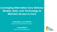 Leveraging Alternative Care Delivery Models, Data, and Technology to Maintain Access to Care