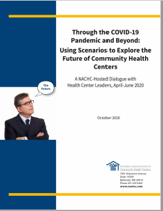 Through the COVID-19 Pandemic and Beyond: Using Scenarios to Explore the Future of Community Health Centers