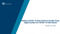 Making COVID-19 Data Perform Double Duty: Opportunities for COVID-19 Data Reuse