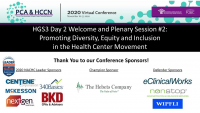 HGS3 Day 2 Welcome and Plenary Session #2: Promoting Diversity, Equity and Inclusion in the Health Center Movement