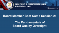 Board Member Boot Camp (Session 2): The Fundamentals of Board Quality Oversight - **Separate Registration Required**